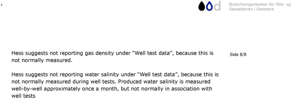 Side 8/8 Hess suggests not reporting water salinity under Well test data, because this
