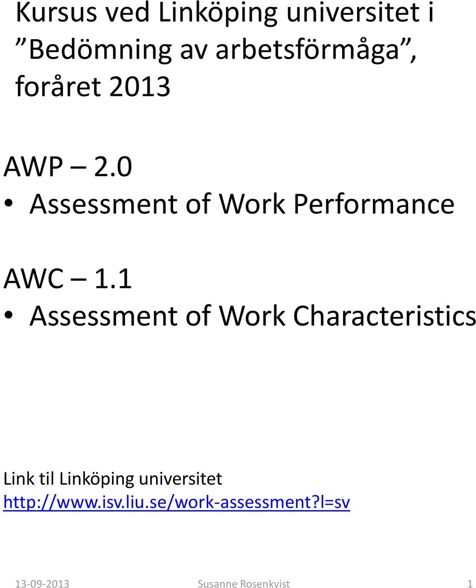 0 Assessment of Work Performance AWC 1.