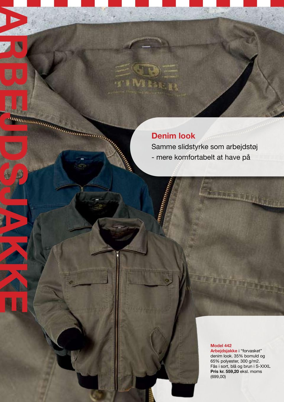 forvasket denim look.