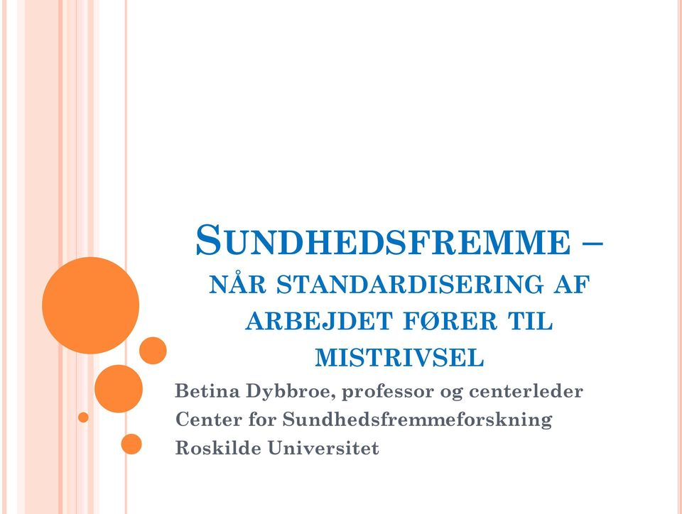 Dybbroe, professor og centerleder Center