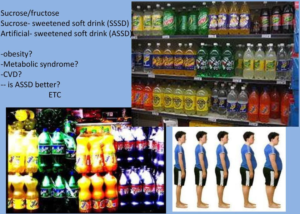 sweetened soft drink (ASSD) -obesity?