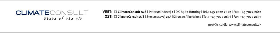 : 45 7022 2622 Fax: 45 7022 2612 ØST: ClimateConsult A/S