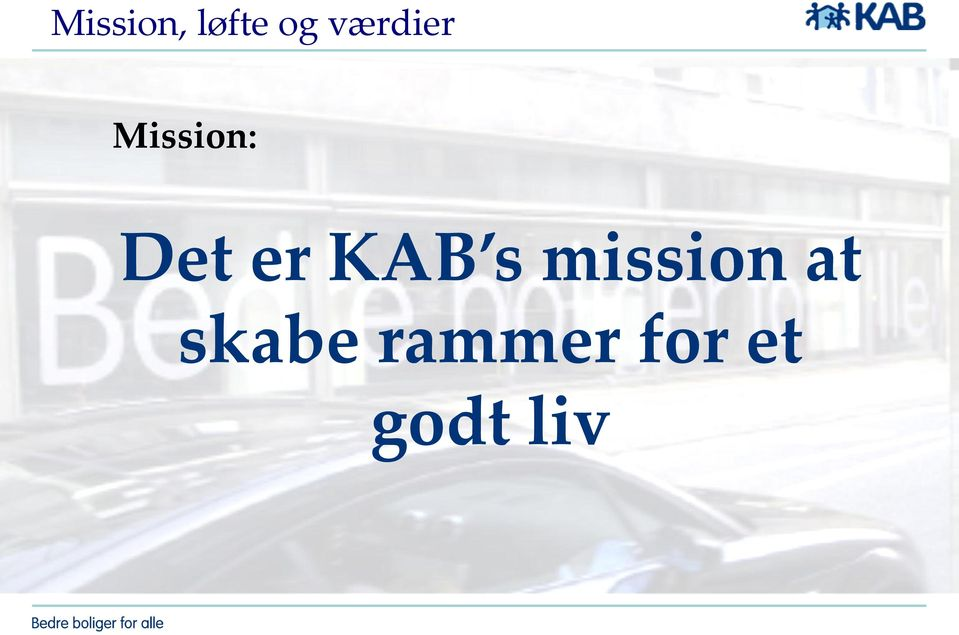 er KAB s mission at