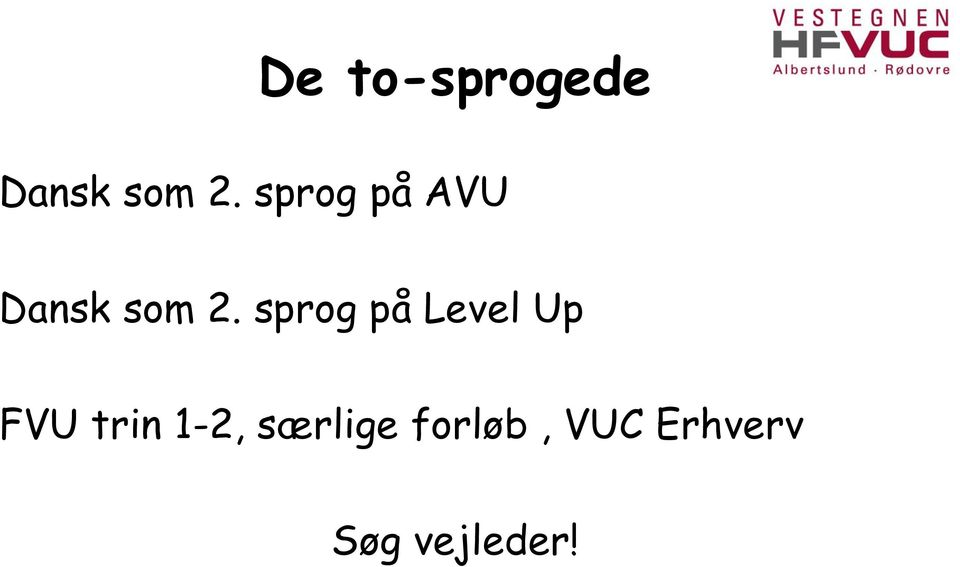sprog på Level Up FVU trin 1-2,