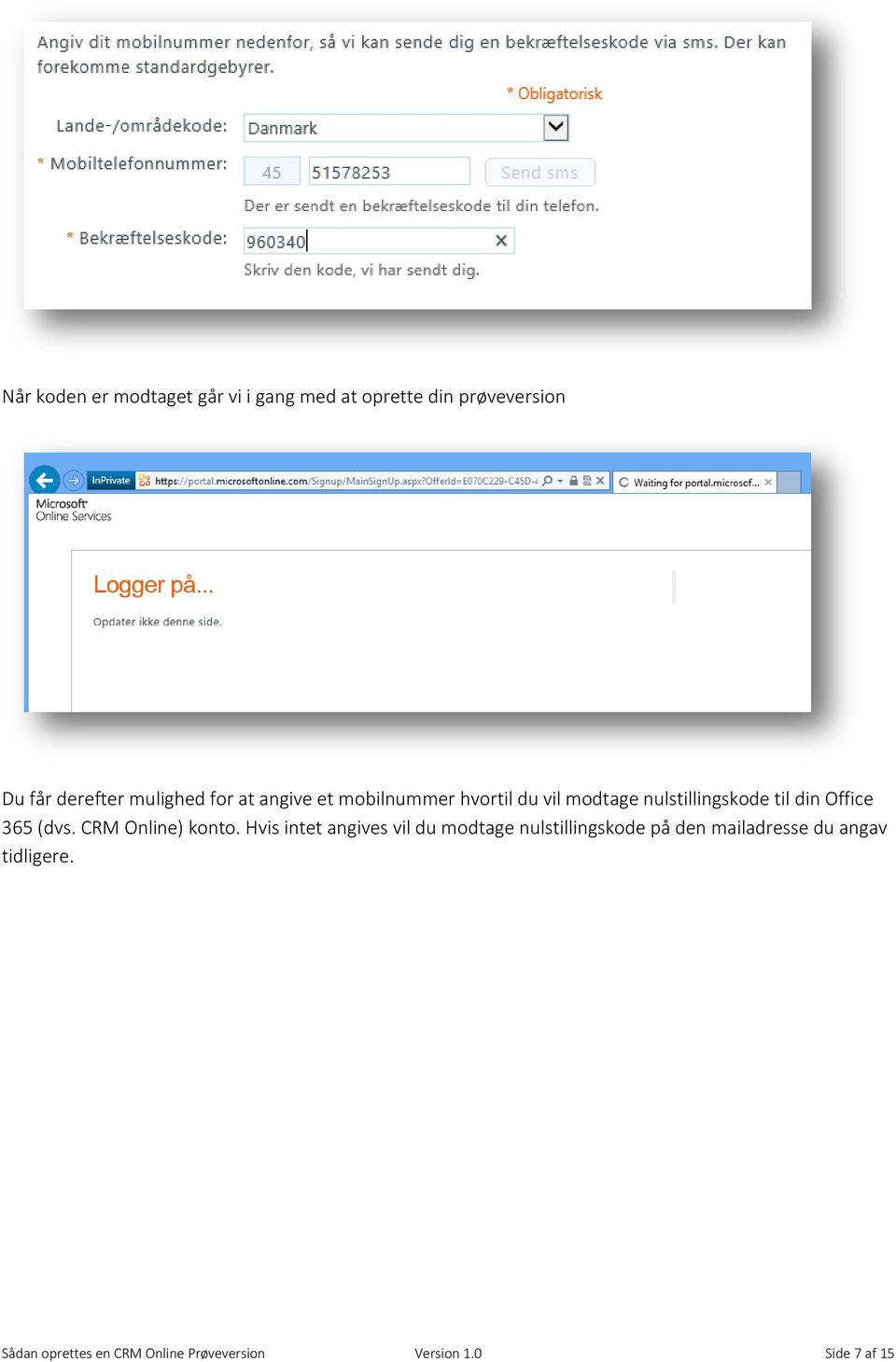 Office 365 (dvs. CRM Online) konto.