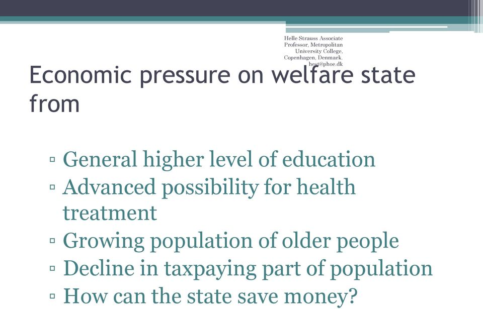 dk Economic pressure on welfare state from General higher level of education