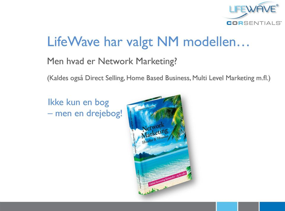 (Kaldes også Direct Selling, Home Based