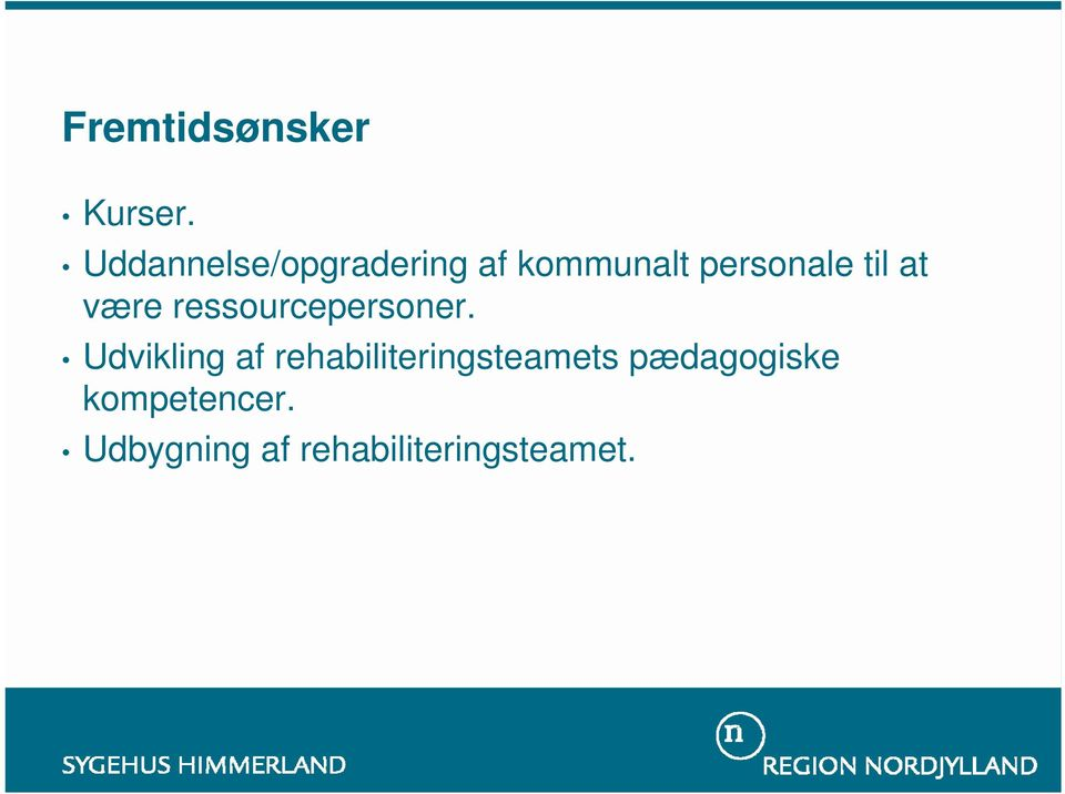 til at være ressourcepersoner.