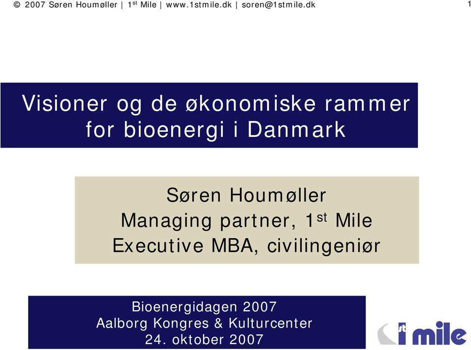 Søren Houmøller Managing partner, 1 st Mile Executive MBA,