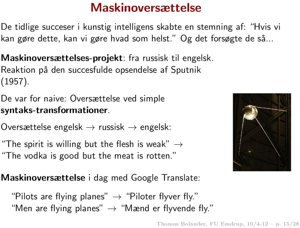 De var for naive: Oversættelse ved simple syntaks-transformationer.