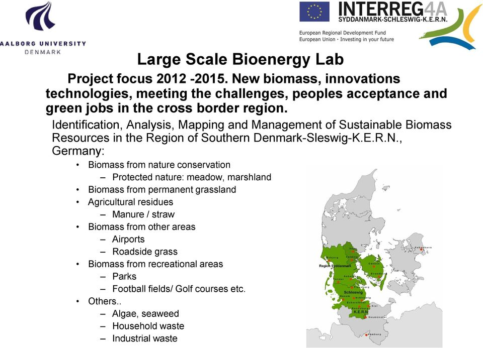 Identification, Analysis, Mapping and Management of Sustainable Biomass Resources in the Region of Southern Denmark-Sleswig-K.E.R.N.