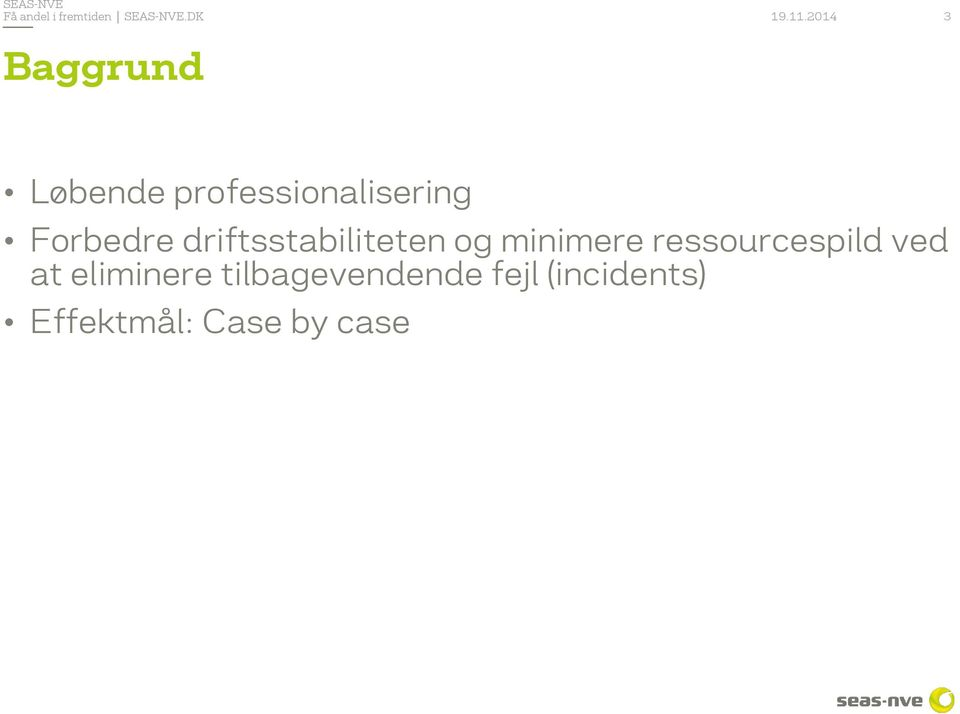 ressourcespild ved at eliminere