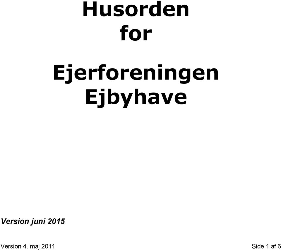 Ejbyhave Version juni