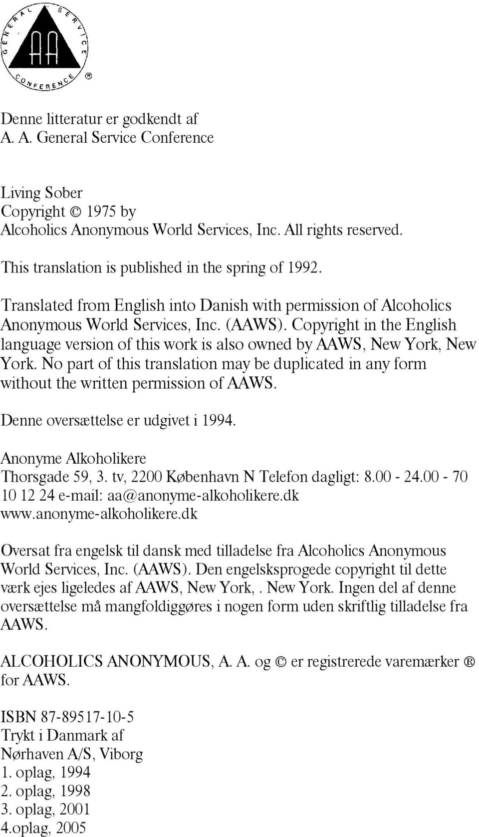 Copyright in the English language version of this work is also owned by AAWS, New York, New York. No part of this translation may be duplicated in any form without the written permission of AAWS.