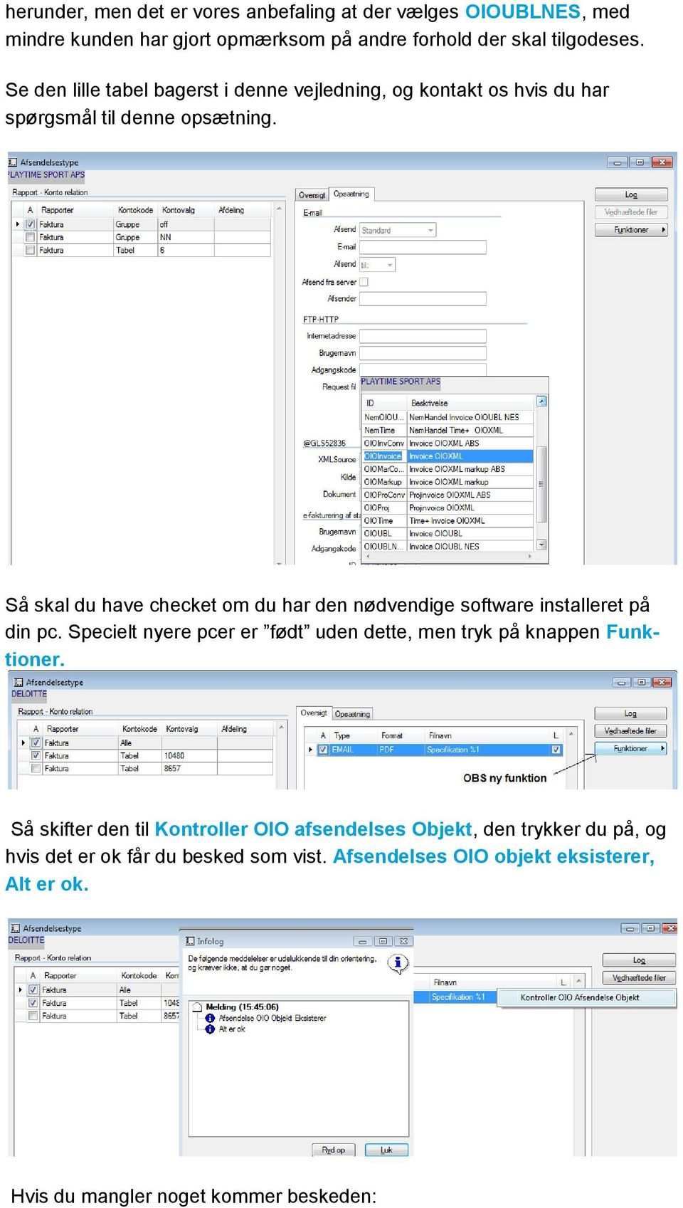 Så skal du have checket om du har den nødvendige software installeret på din pc.