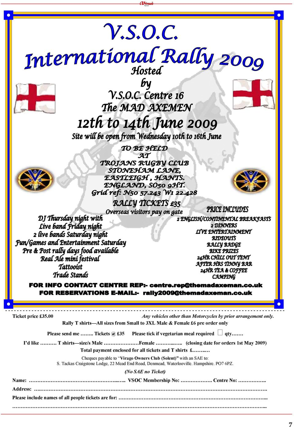 .... (closing date for orders 1st May 2009) Total payment enclosed for all tickets and T shirts.. Cheques payable to Virago Owners Club (Solent) with an SAE to: S.