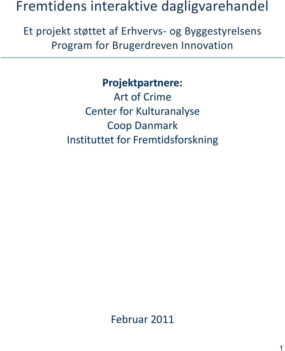 Innovation Projektpartnere: Art of Crime Center for