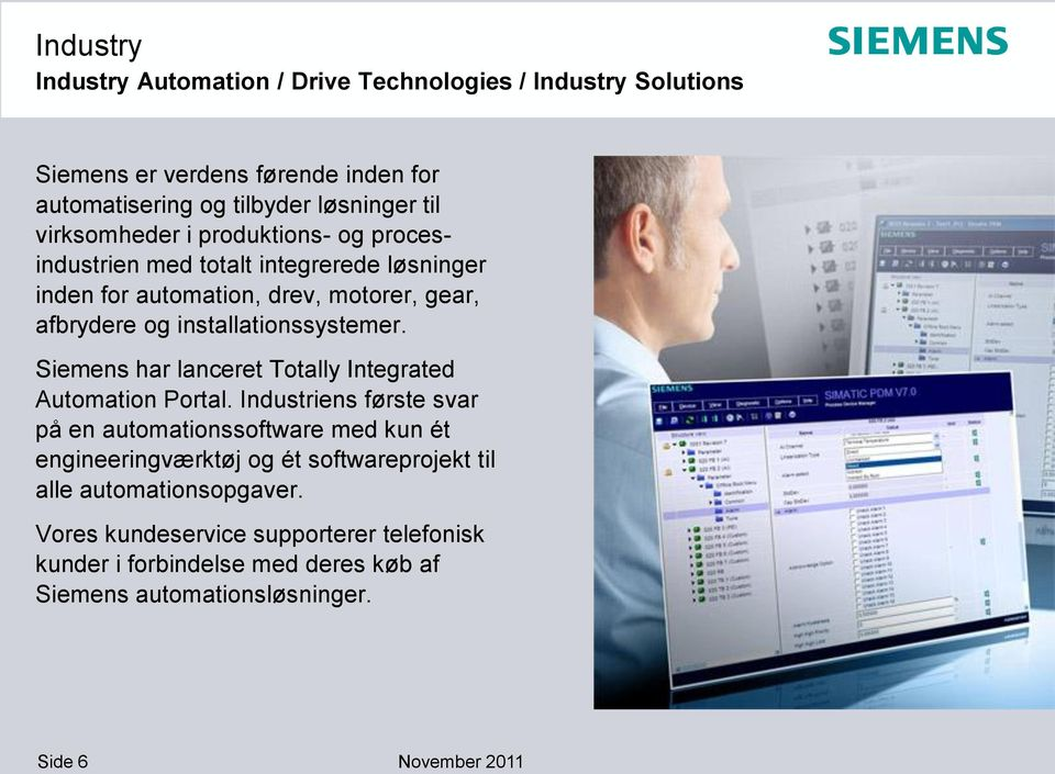 installationssystemer. Siemens har lanceret Totally Integrated Automation Portal.