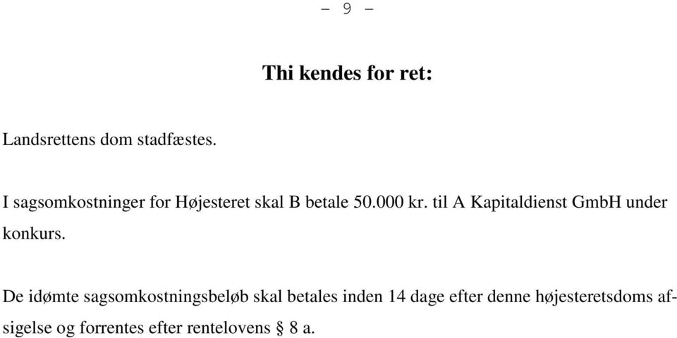 til A Kapitaldienst GmbH under konkurs.