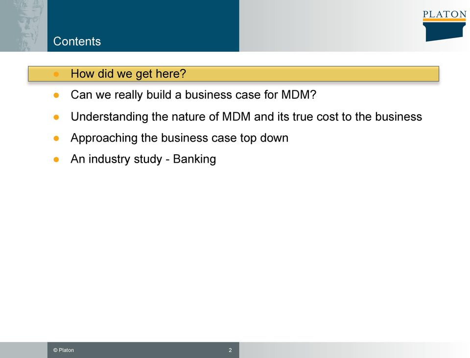 Understanding the nature of MDM and its true cost to