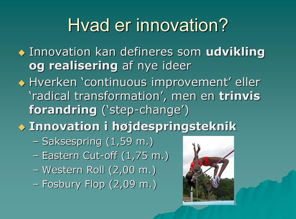 continuous improvement eller radical transformation, men en trinvis forandring