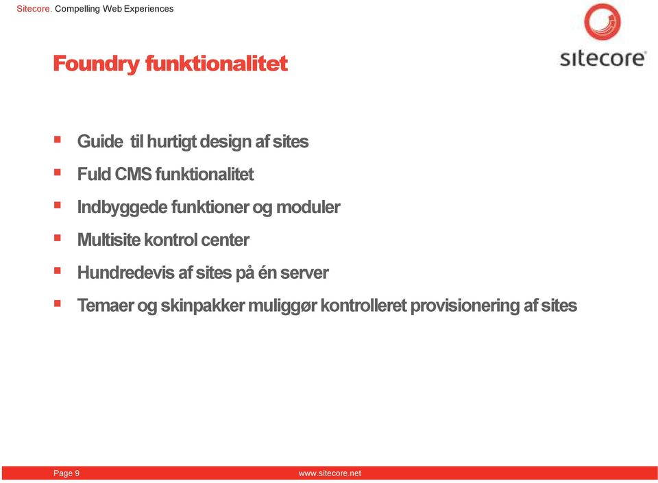 kontrol center Hundredevis af sites på én server Temaer og
