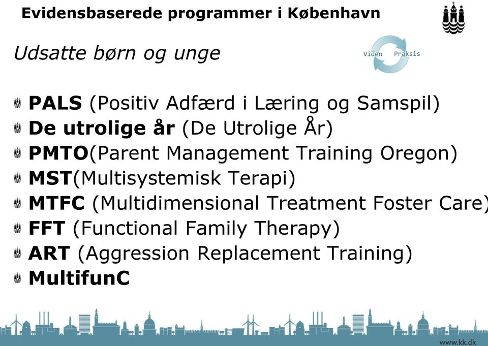 Training Oregon) MST(Multisystemisk Terapi) MTFC (Multidimensional Treatment