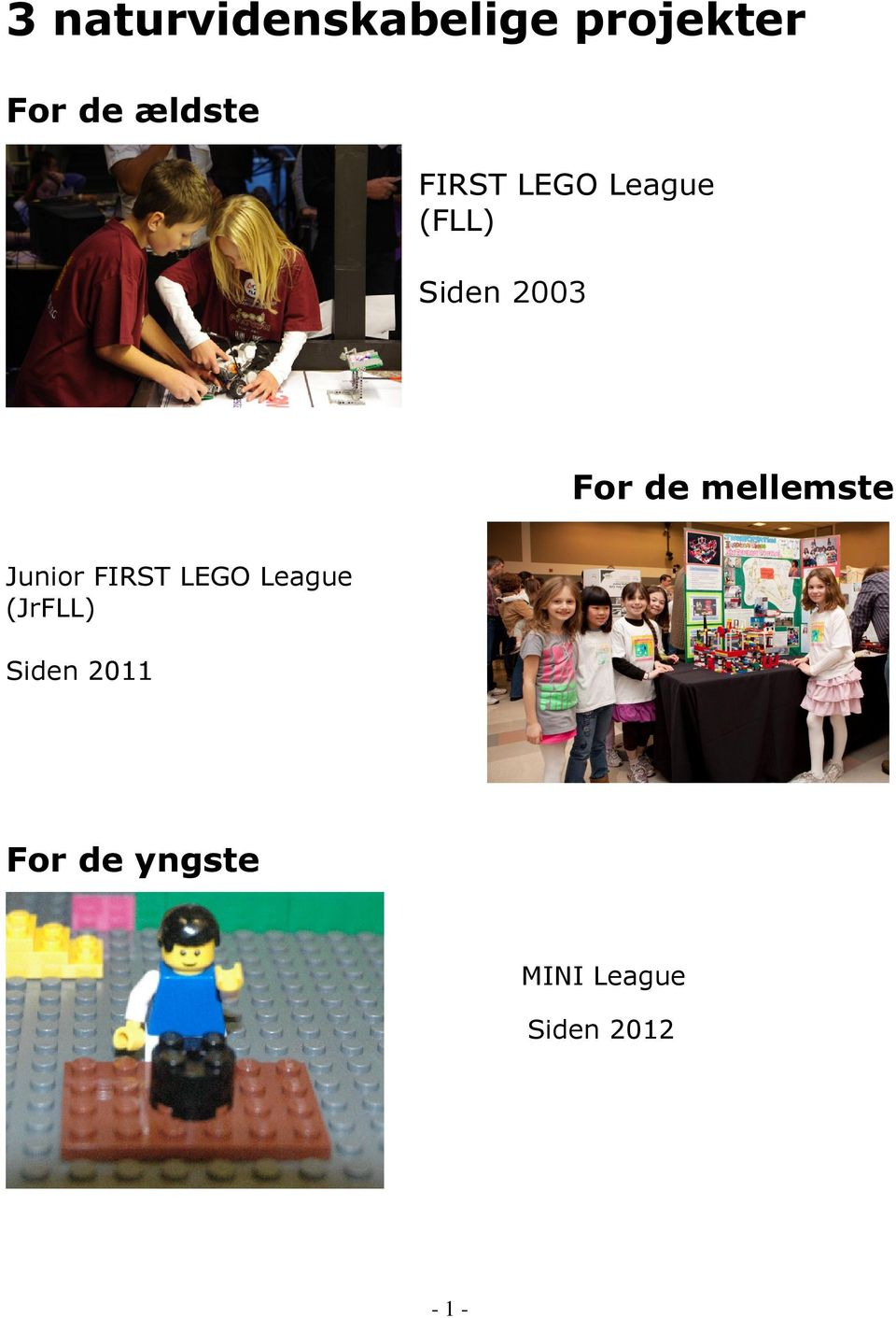 mellemste Junior FIRST LEGO League (JrFLL)