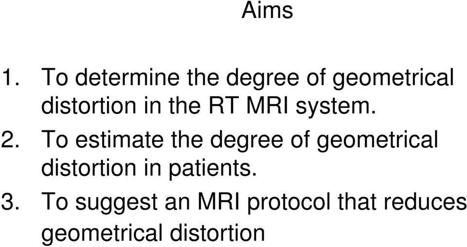 the RT MRI system. 2.