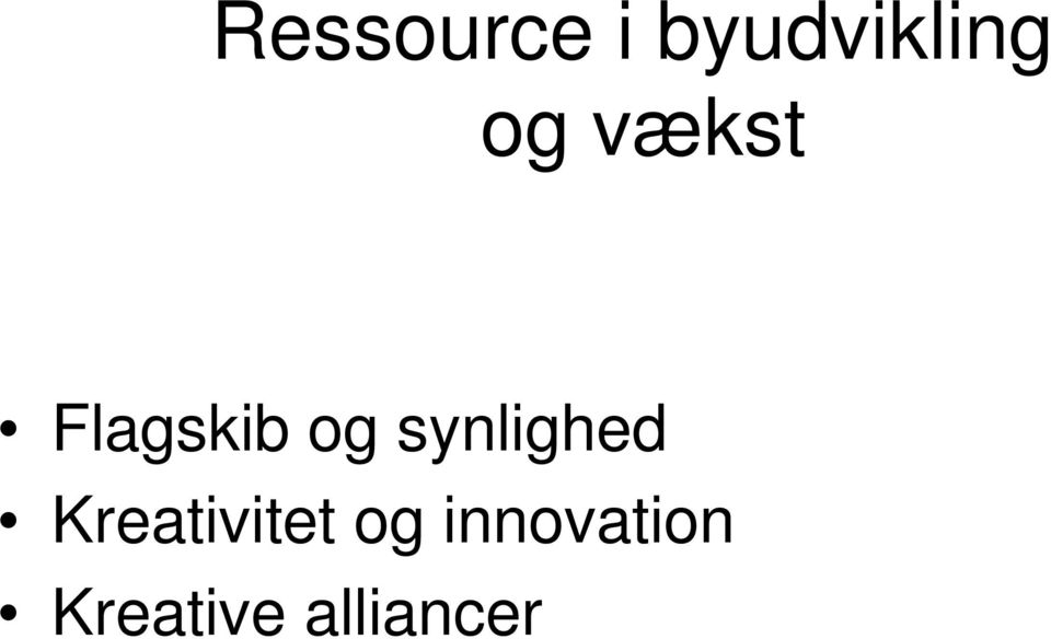 synlighed Kreativitet og
