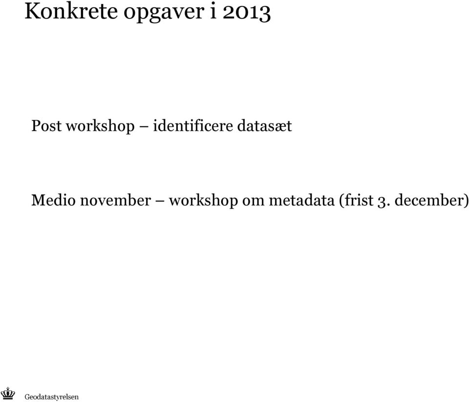 Medio november workshop om
