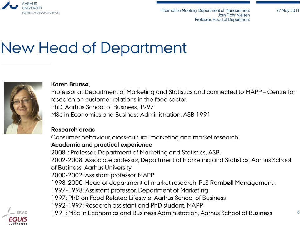 Academic and practical experience 2008-: Professor, Department of Marketing and Statistics, ASB.