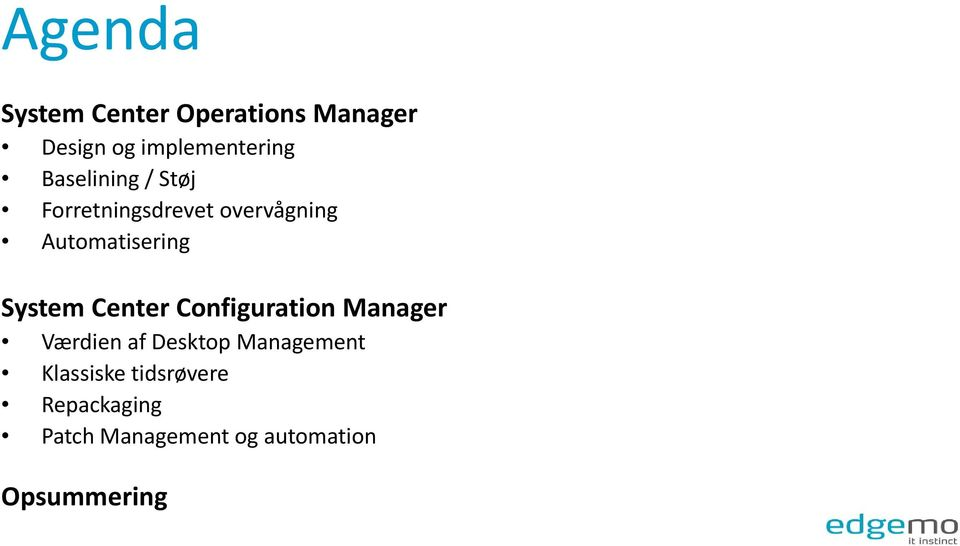 System Center Configuration Manager Værdien af Desktop Management
