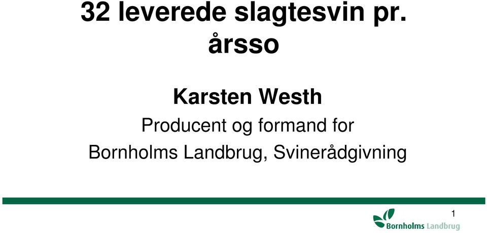 Producent og formand for