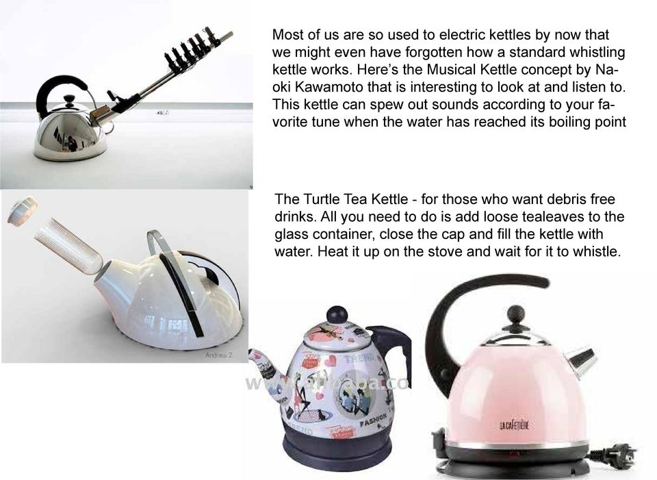 This kettle can spew out sounds according to your favorite tune when the water has reached its boiling point The Turtle Tea Kettle - for
