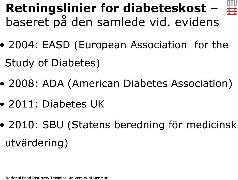 Diabetes) 2008: ADA (American Diabetes Association) 2011: