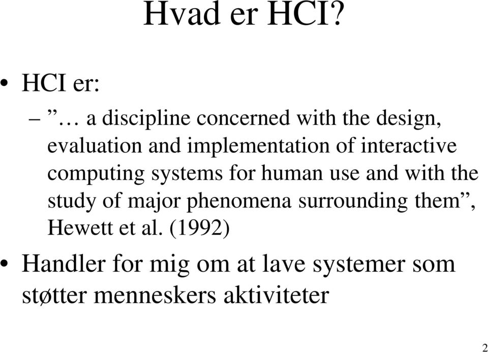 implementation of interactive computing systems for human use and with