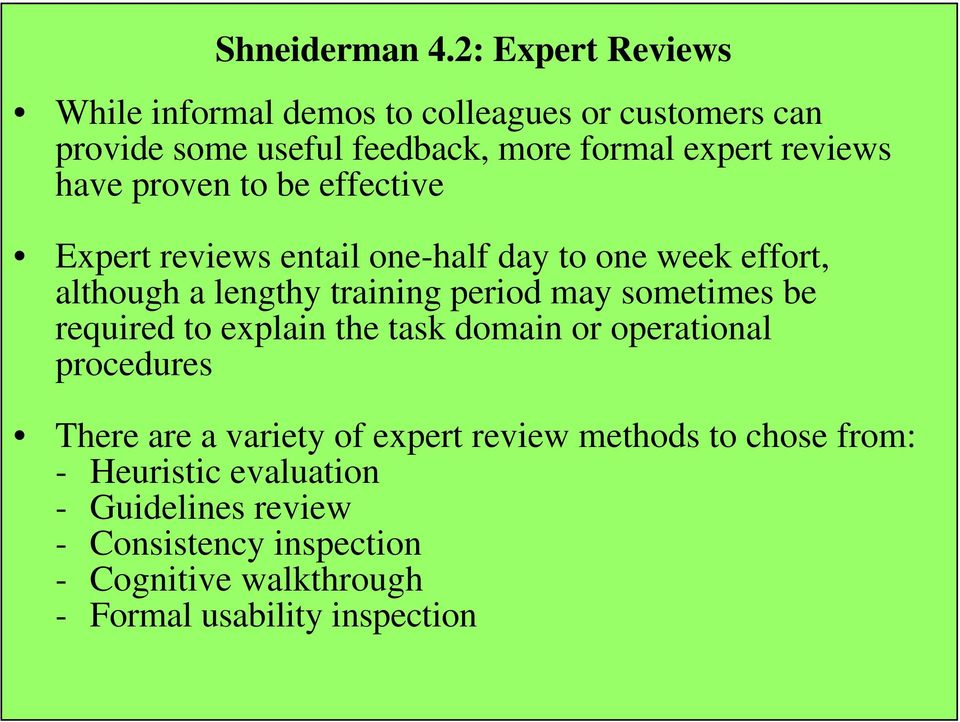 have proven to be effective Expert reviews entail one-half day to one week effort, although a lengthy training period may