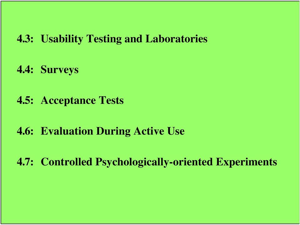 6: Evaluation During Active Use 4.