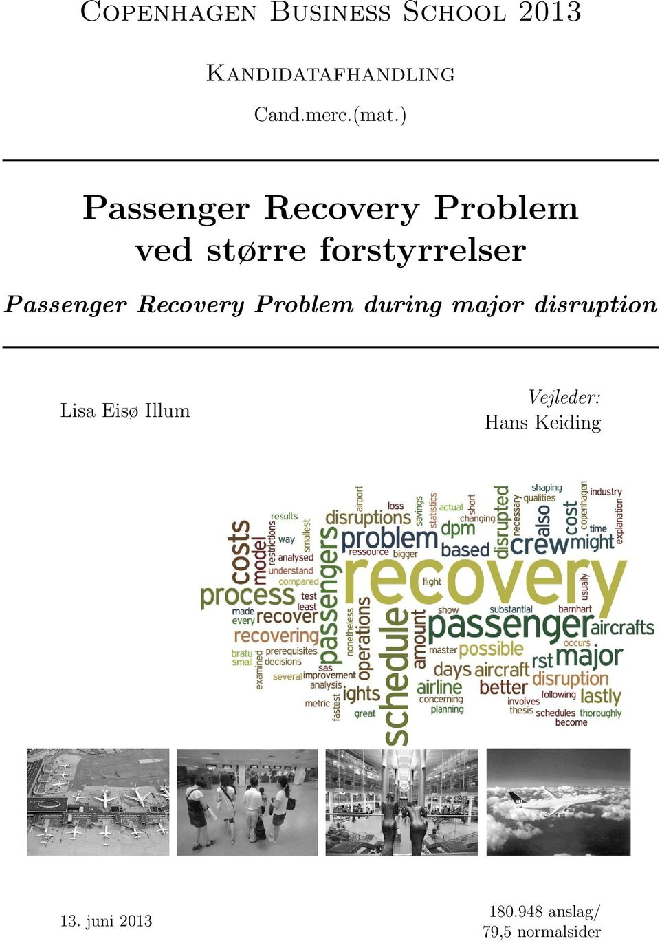 Passenger Recovery Problem during major disruption Lisa Eisø