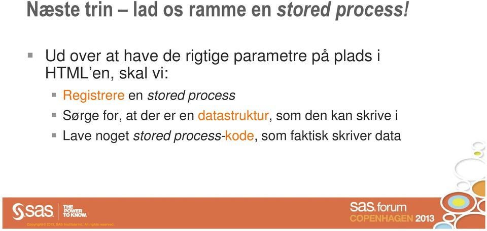 vi: Registrere en stored process Sørge for, at der er en