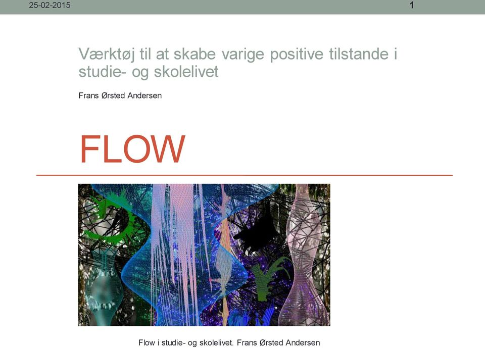 skolelivet Frans Ørsted Andersen FLOW