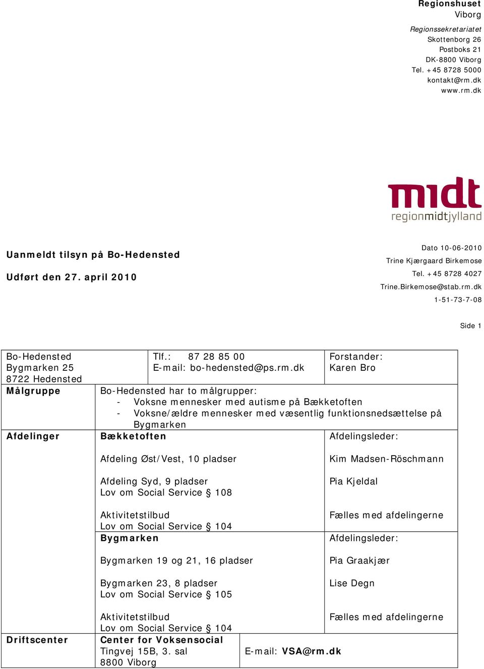 : 87 28 85 00 E-mail: bo-hedensted@ps.rm.
