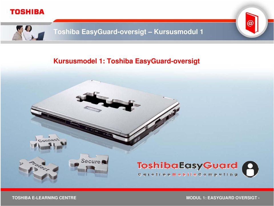 TOSHIBA E-LEARNING CENTRE MODUL 1: