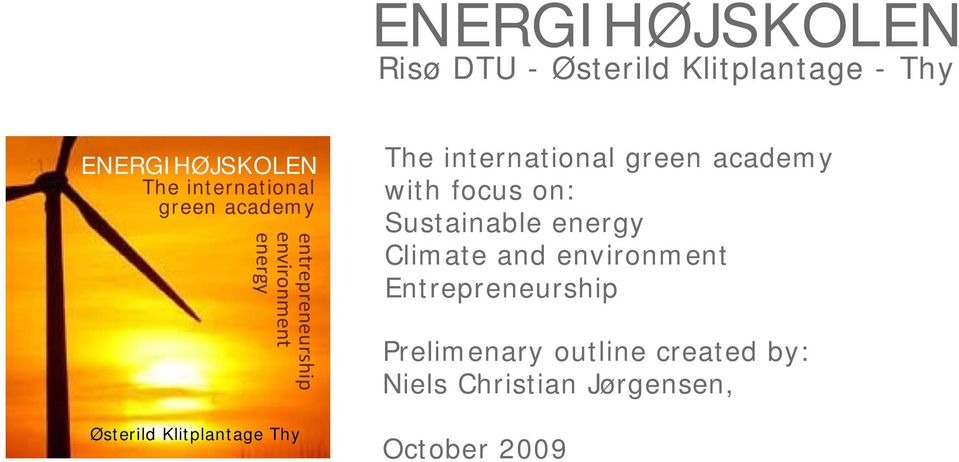 Klitplantage Thy with focus on: Sustainable energy Climate and environment
