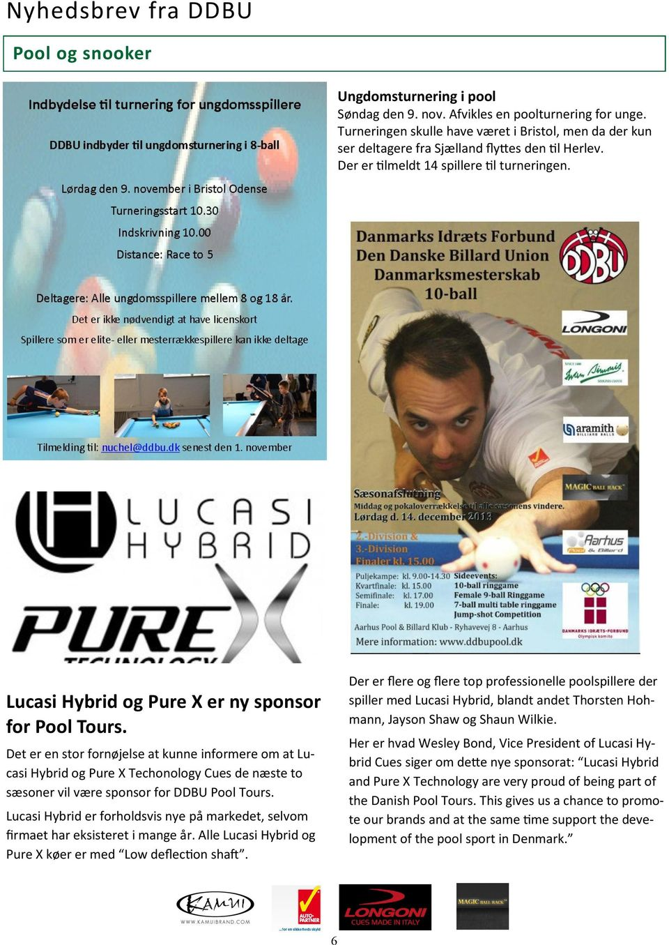 Lucasi Hybrid og Pure X er ny sponsor for Pool Tours.