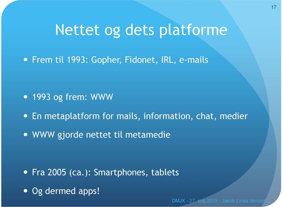 for mails, information, chat, medier WWW gjorde nettet