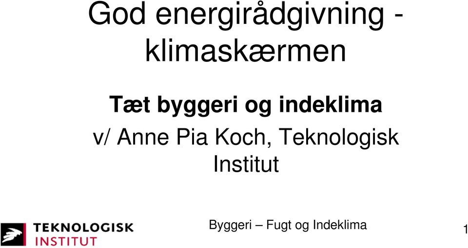 indeklima v/ Anne Pia Koch,