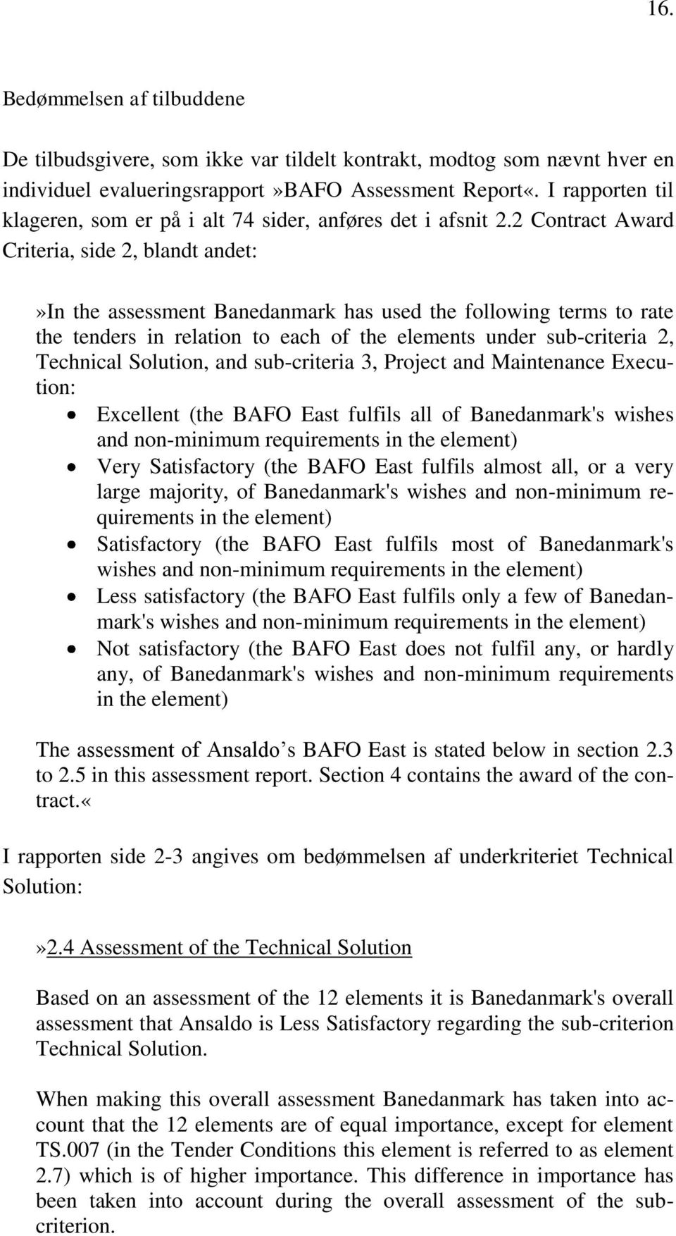 2 Contract Award Criteria, side 2, blandt andet:»in the assessment Banedanmark has used the following terms to rate the tenders in relation to each of the elements under sub-criteria 2, Technical