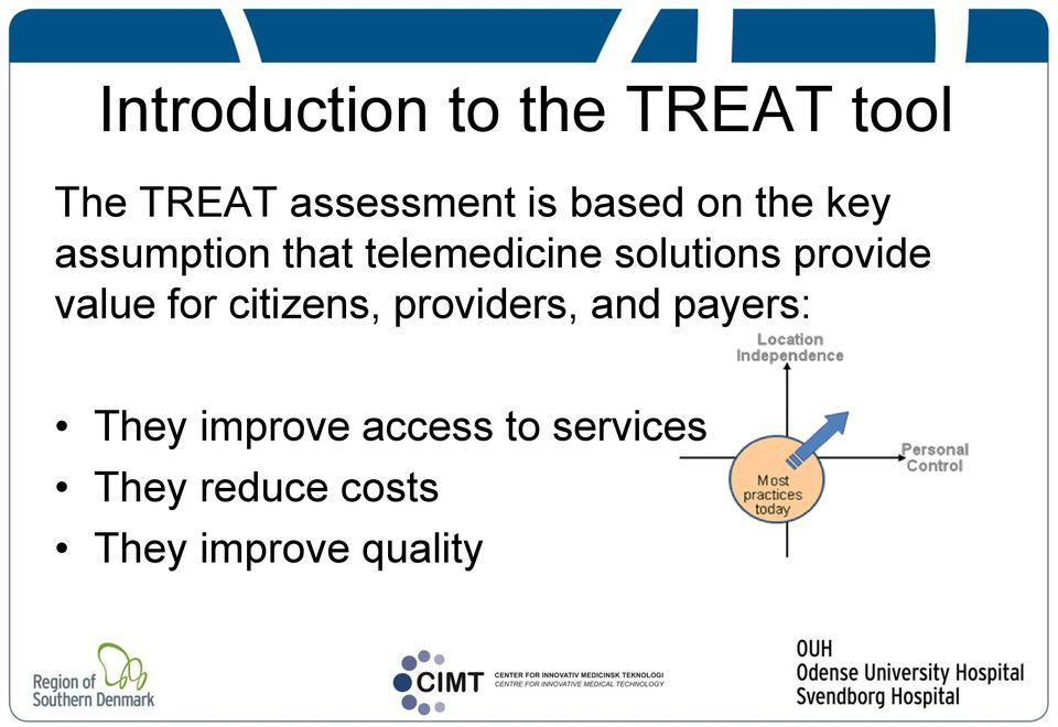provide value for citizens, providers, and payers: They